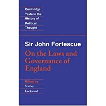 [(Sir John Fortescue: On the Laws and Governance of England)] [Author: Sir John Fortescue] published on (December, 2006)