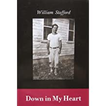 Down in My Heart by William Stafford (1985-04-02)