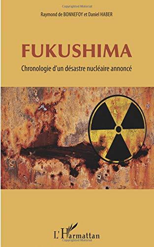Fukushima Chronologie d'un Desastre Nucléaire Annonce par Raymond De Bonnefoy