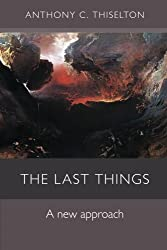 The Last Things: A New Approach