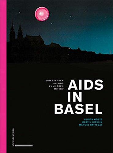 Aids in Basel: Vom Sterben an Aids zum Leben mit HIV