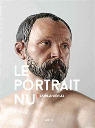 Le portrait nu : Figurer le corps