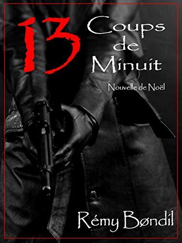 Couverture du livre 13 Coups de Minuit (L'Heure des Contes a Sonné)