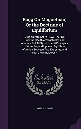 bagg-on-magnetism-or-the-doctrine-of-equilibrium-being-an-attempt-to-prove-that-not-only-the-health-