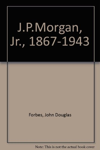 jpmorgan-jr-1867-1943-by-forbes-john-douglas-1988-hardcover