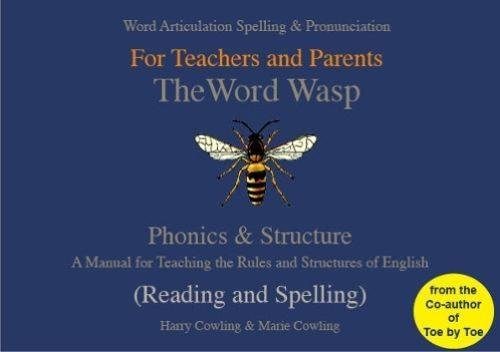 The Word Wasp: A Manual for Teaching the Rules and Structures of Spelling