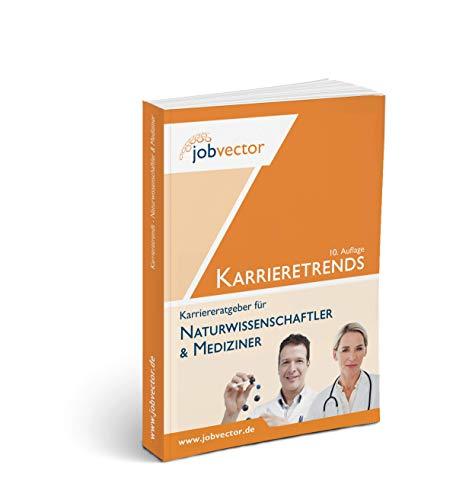 Karrieretrends für Naturwissenschaftler & Mediziner (Auflage 10.1)