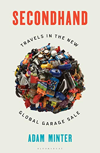 Secondhand: Travels in the New Global Garage Sale (English Edition)
