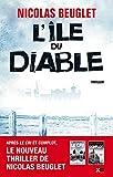 L' île du diable : roman / Nicolas Beuglet | Beuglet, Nicolas. Auteur