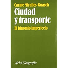 Ciudad y transporte : el binomio imperfecto (Ariel Ciencias Sociales)