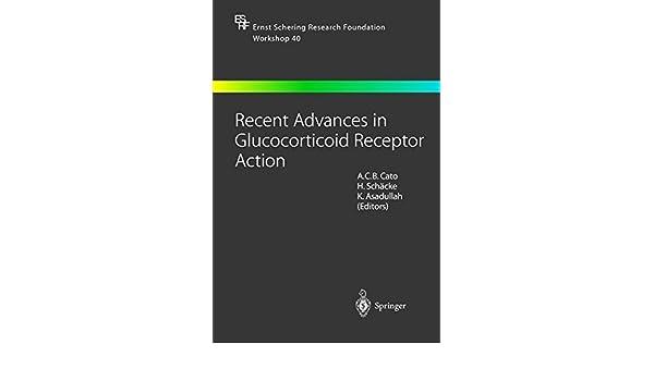 Recent Advances in Glucocorticoid Receptor Action (Ernst Schering Foundation Symposium Proceedings)