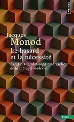 Le hasard et la nécessité. Essai sur la philosophie naturelle de la biologie moderne de Jacques Monod