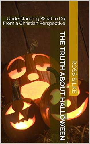 The Truth About Halloween: Understanding What to Do From a Christian Perspective (English Edition)