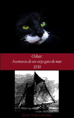 Oskar. Aventuras de un viejo gato de mar. 1939 por Javier Yuste González