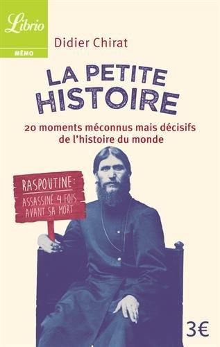 La Petite Histoire : 20 moments méconnus mais décisifs de l'histoire du monde