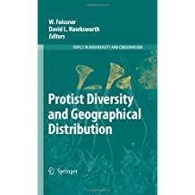 Protist Diversity and Geographical Distribution: 8 (Topics in Biodiversity and Conservation)
