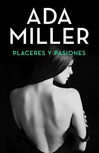 Placeres y pasiones (Volumen independiente nº 1) por Ada Miller