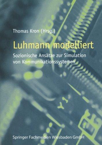 Luhmann modelliert: Sozionische Ansätze zur Simulation von Kommunikationssystemen (German Edition)