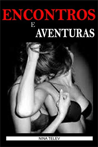 Encontros e Aventuras: Sexo Lésbico (Portuguese Edition) eBook ...