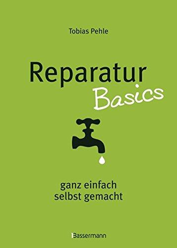 Reparatur Basics: ganz einfach selbst gemacht -