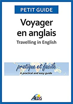 Voyager en anglais: Travelling in English (Petit guide t. 135)