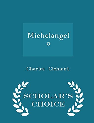 Michelangelo - Scholar's Choice Edition