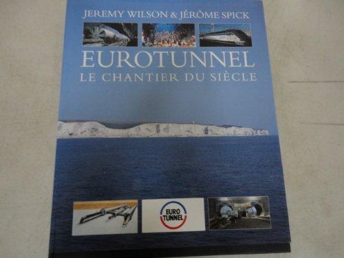 Eurotunnel: The Illustrated Journey par Jeremy Wilson