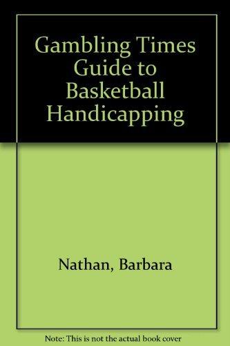 Gambling Times Guide to Basketball Handicapping by Barbara Nathan (1985-07-02) par Barbara Nathan