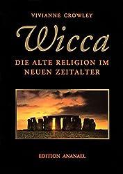 WICCA: Die alte Religion im neuen Zeitalter