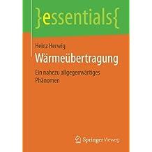 Wärmeübertragung: Ein nahezu allgegenwärtiges Phänomen (essentials)
