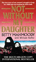 Not without My Daughter by Betty Mahmoody (1989-03-17)
