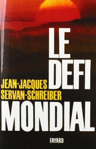 Le Défi mondial par Jean-Jacques Servan-Schreiber