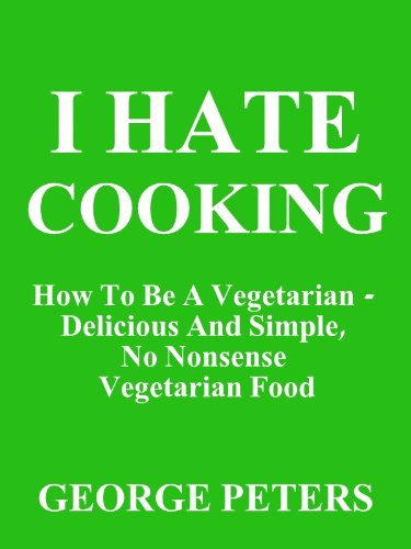 I HATE COOKING - How To Be A Vegetarian