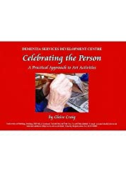 Celebrating the Person: A Practical Approach to Arts Activities
