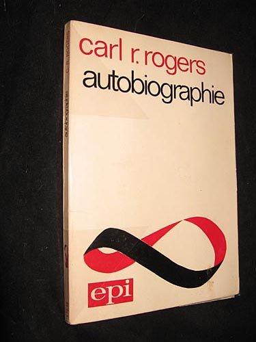 Autobiographie de Carl R. Rogers