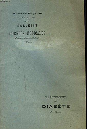 BULLETIN DES SCIENCES MEDICALES (TRAVAUX DU LABORATOIRE DE BIOLOGIE). TRAITEMENT DU DIABETE.