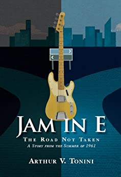 Jam in E: The Road Not Taken. A Story from the Summer of 1961. (English Edition) par [Tonini, Arthur]