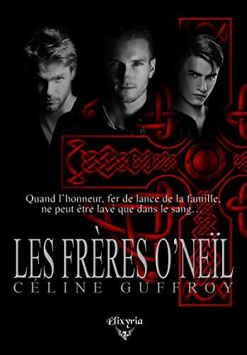 Les frères O'Neïl (Elixir of Moonlight) par [Guffroy, Céline]