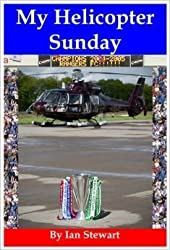 My Helicopter Sunday by Ian Stewart (2009-12-06)