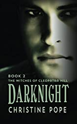 Darknight: Volume 2 (The Witches of Cleopatra Hill) by Christine Pope (2014-06-03)