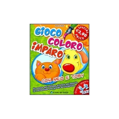 Gioco, Coloro, Imparo Con Meo E Toby. 3-4 Anni