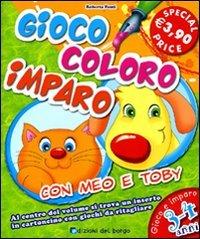 Gioco, coloro, imparo con Meo e Toby. 3-4 anni. Ediz. illustrata