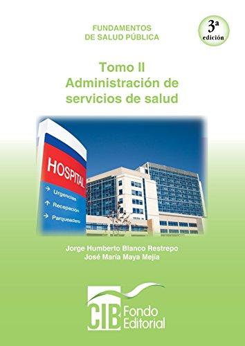 Fundamentos de salud pública. Tomo II. Administración de servicios de salud por Jorge Humberto Blanco Restrepo