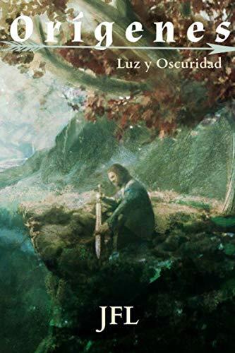 Origenes: Luz y Oscuridad (Spanish Edition)