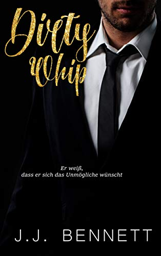 Dirty Whip (Castle of Wicked Master 2) von [Bennett, J.J.]