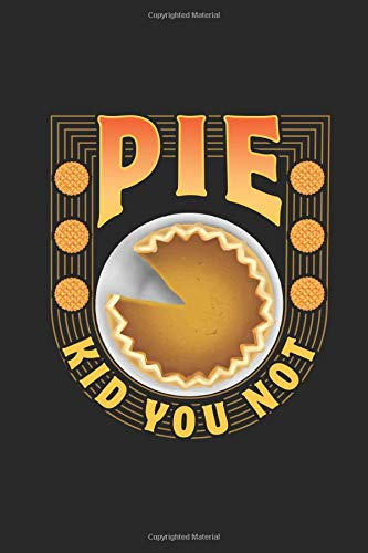 Pie Kid You Not: Recipe Journal Notebook, 120 Pages, Soft Matte Cover, 6 x 9 - Pi-pie Dish