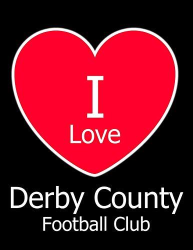 I Love Derby County Football Club: Black Notebook/Notepad for Writing 100 Pages Derby County Football Gift for Men, Women, Boys & Girls