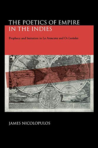 The Poetics of Empire in the Indies: Prophecy and Imitation in La Araucana and Os Lusiadas PDF Books