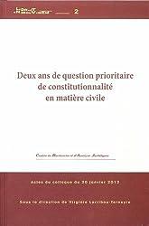 Deux ans de question prioritaire de constitutionnalité en matière civile : Actes du colloque du 20 janvier 2012