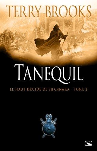 Le Haut Druide de Shannara T02 Tanequil